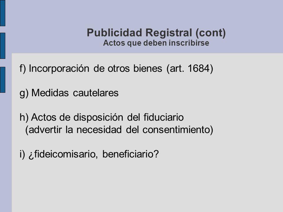 Publicidad Registral (cont) Actos que deben inscribirse