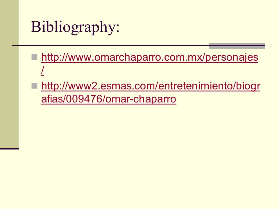 Bibliography: http://www.omarchaparro.com.mx/personajes/