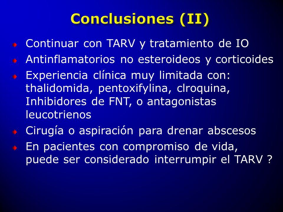 Continuar con TARV y tratamiento de IO