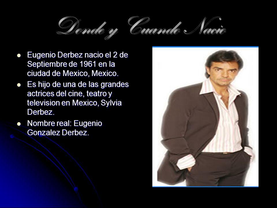 Donde y Cuando NacioEugenio Derbez nacio el 2 de Septiembre de 1961 en la ciudad de Mexico, Mexico.