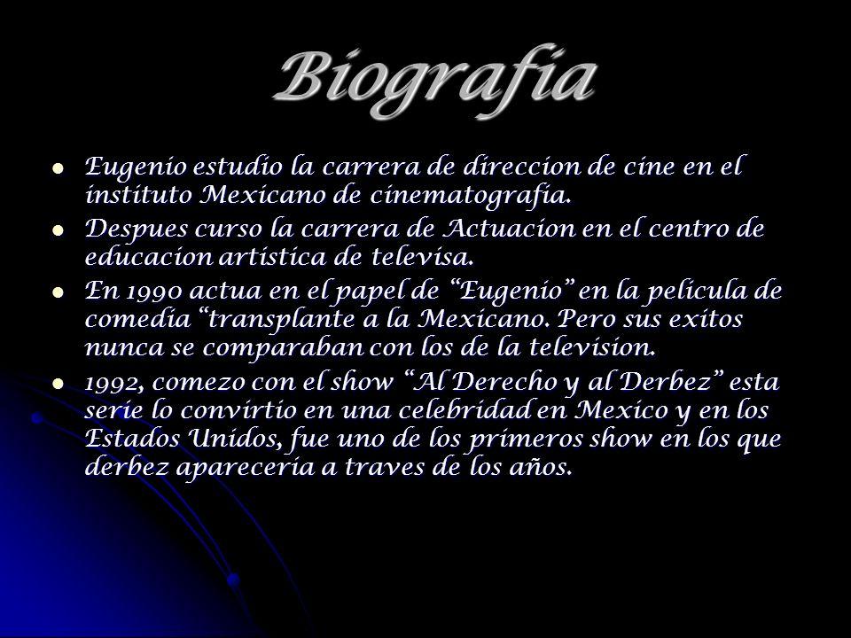 BiografiaEugenio estudio la carrera de direccion de cine en el instituto Mexicano de cinematografia.