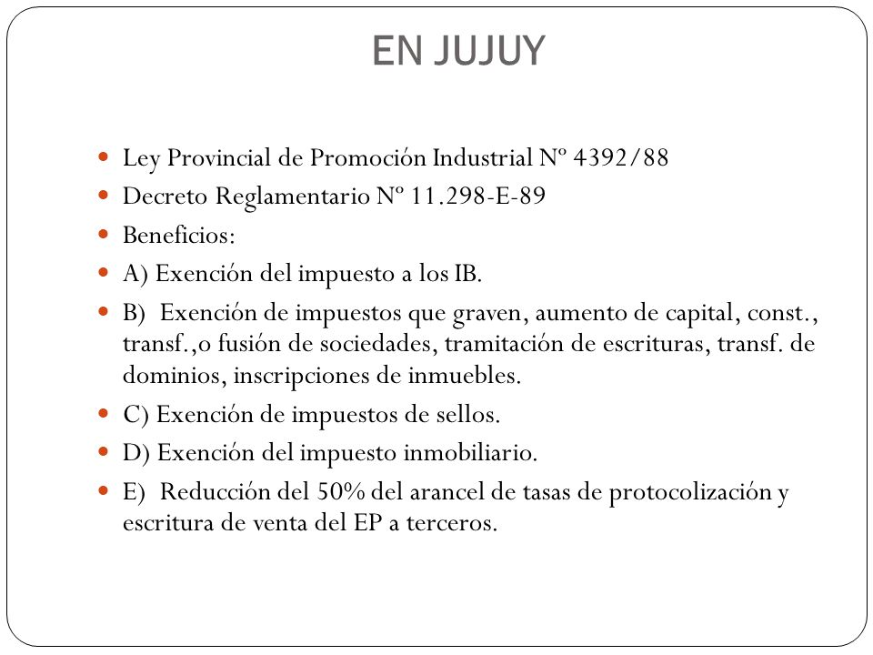 EN JUJUY Ley Provincial de Promoción Industrial Nº 4392/88