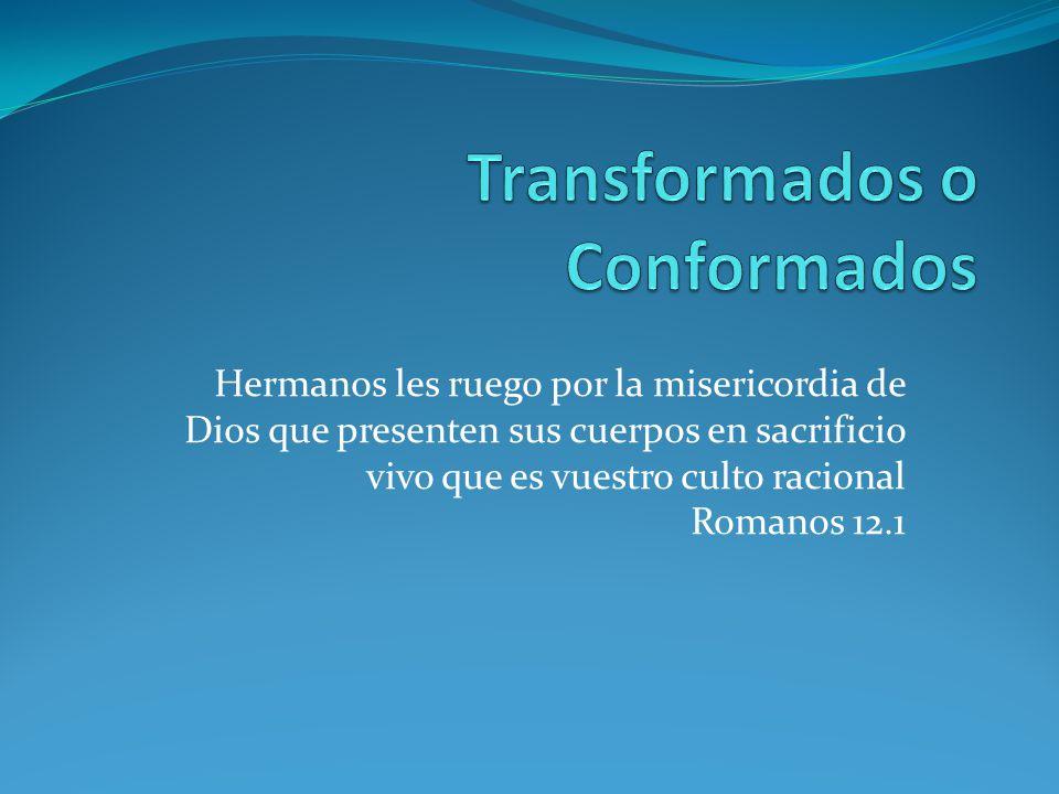 Transformados o Conformados