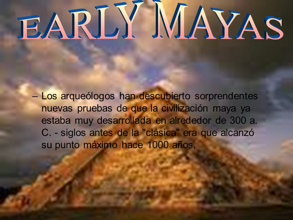 EARLY MAYAS