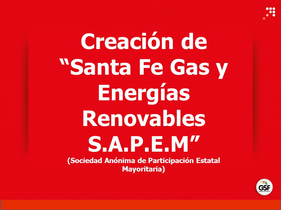Creación de Santa Fe Gas y Energías Renovables S.A.P.E.M