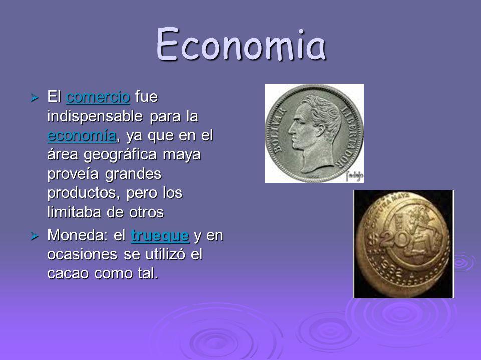 EconomiaEl comercio fue indispensable para la economía, ya que en el área geográfica maya proveía grandes productos, pero los limitaba de otros.