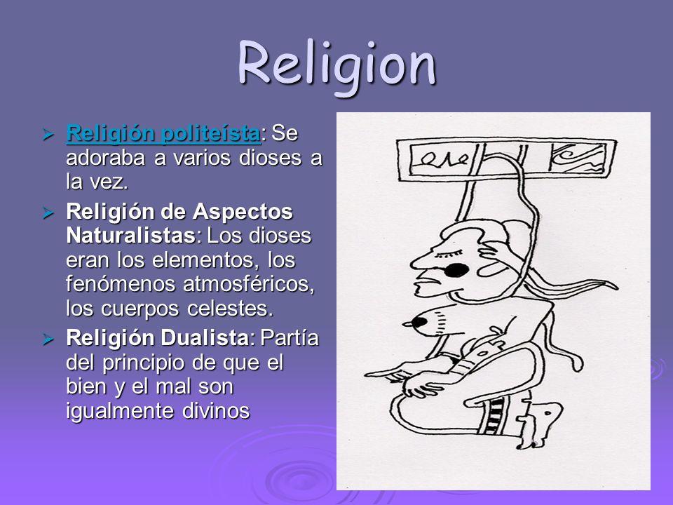 Religion Religión politeísta: Se adoraba a varios dioses a la vez.