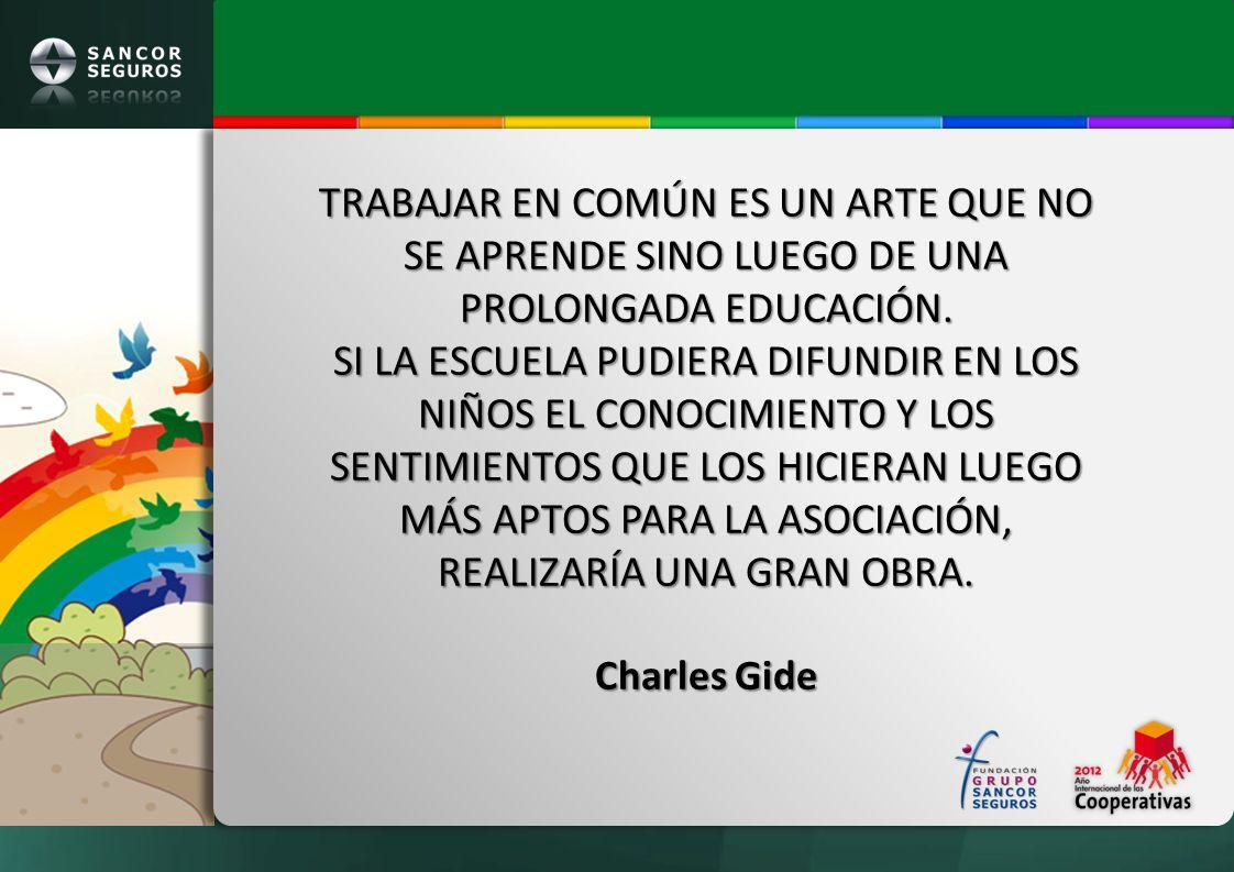 TRABAJAR EN COMÚN ES UN ARTE QUE NO SE APRENDE SINO LUEGO DE UNA PROLONGADA EDUCACIÓN.