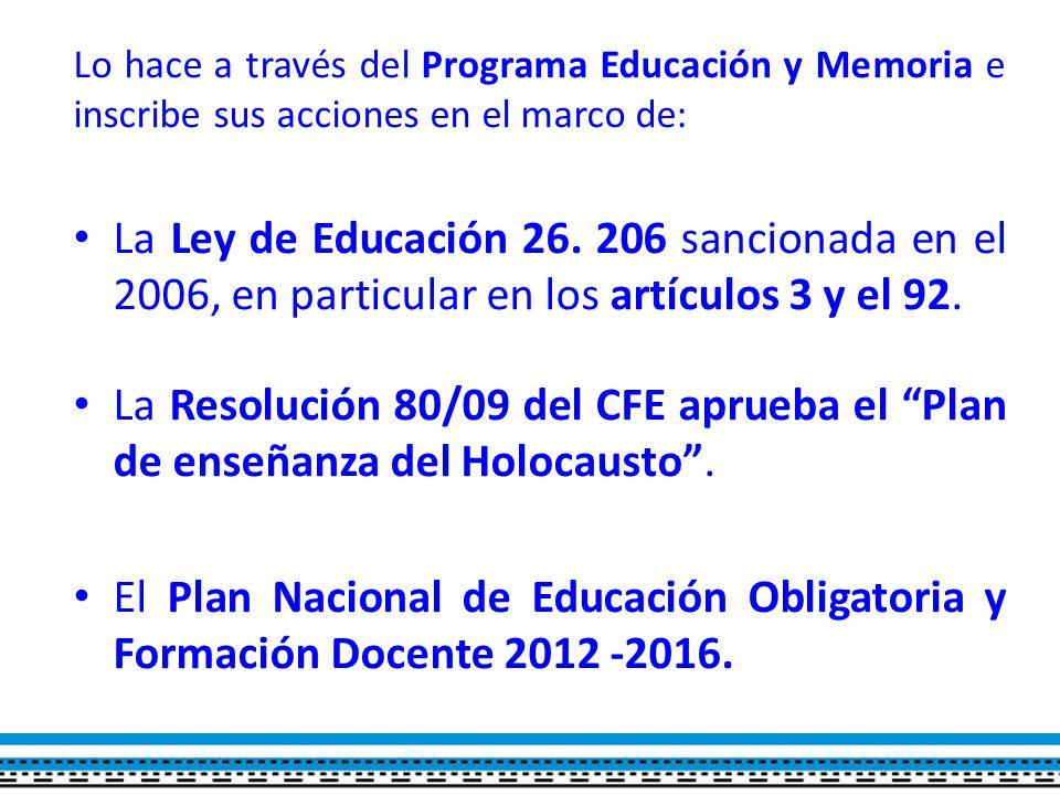 Lo hace a través del Programa Educación y Memoria e inscribe sus acciones en el marco de: