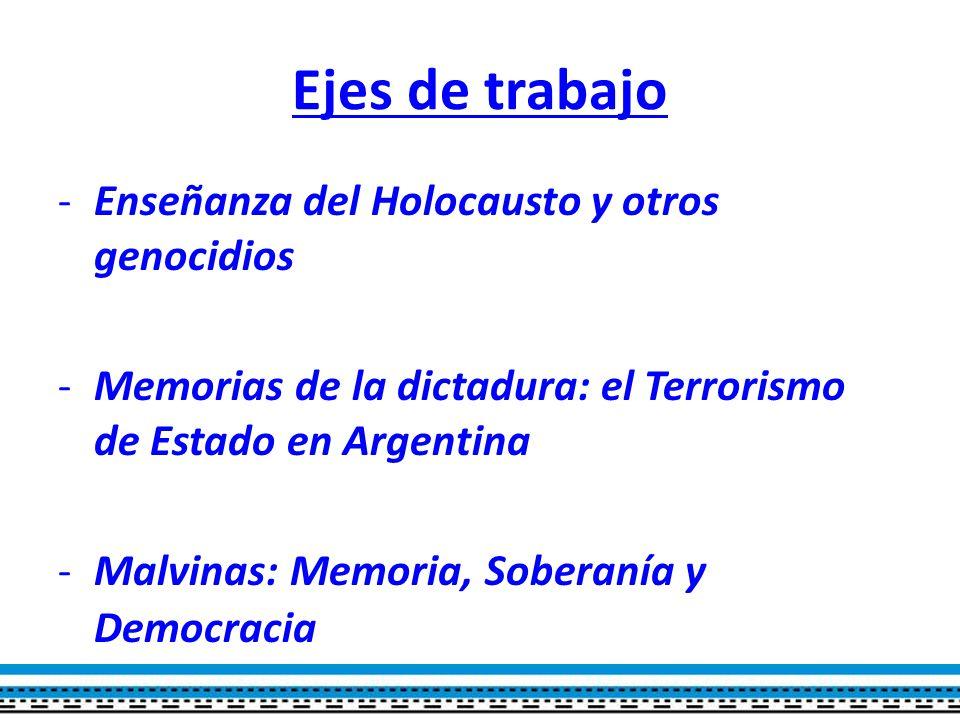 Ejes de trabajo Enseñanza del Holocausto y otros genocidios