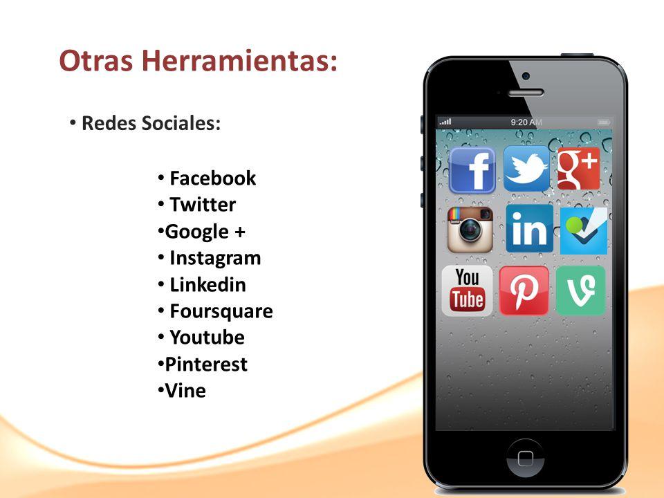 Otras Herramientas: Redes Sociales: Facebook Twitter Google +