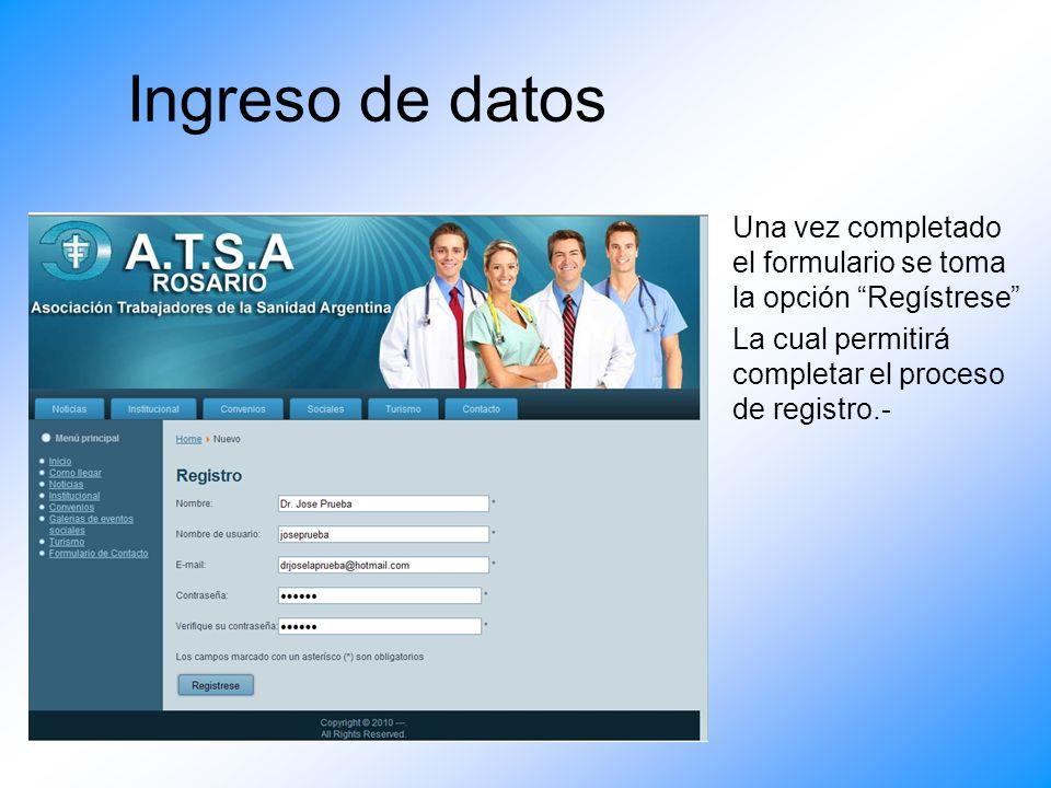 Ingreso de datos Una vez completado el formulario se toma la opción Regístrese La cual permitirá completar el proceso de registro.-
