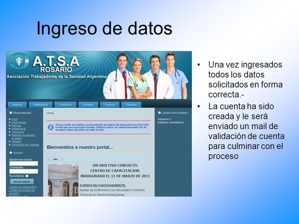 Ingreso de datos Una vez ingresados todos los datos solicitados en forma correcta.-