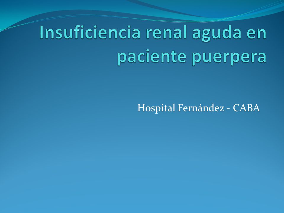 Insuficiencia renal aguda en paciente puerpera