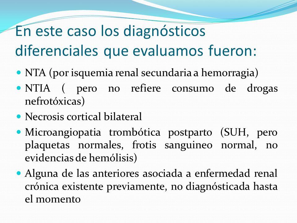 En este caso los diagnósticos diferenciales que evaluamos fueron: