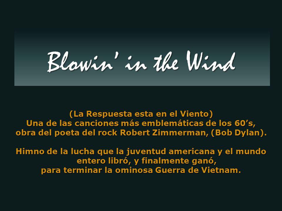 Blowin' in the Wind (La Respuesta esta en el Viento)