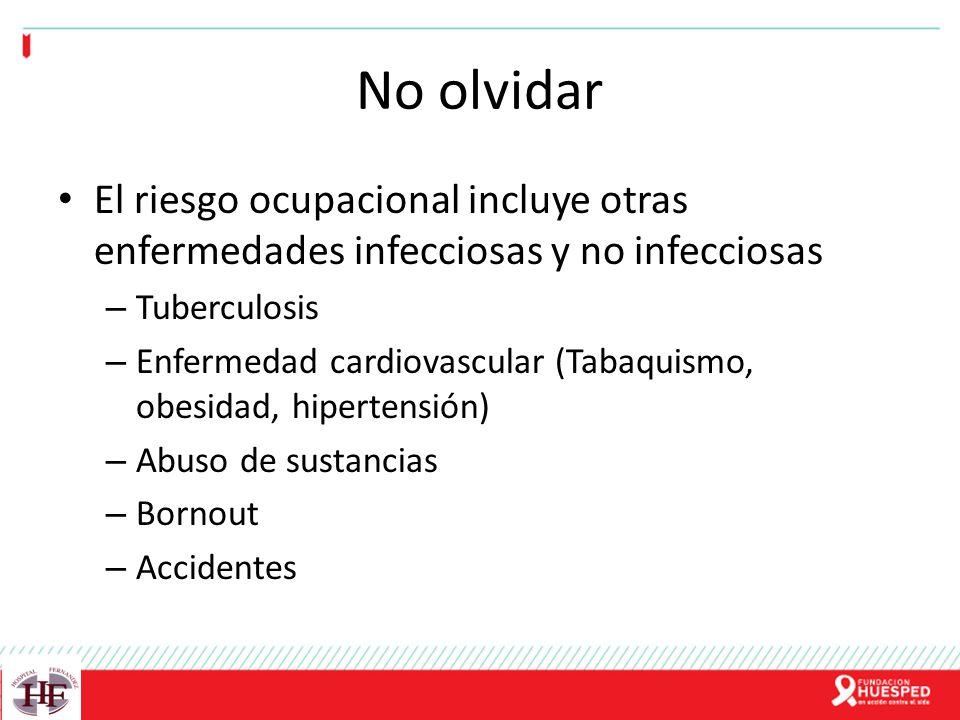 No olvidar El riesgo ocupacional incluye otras enfermedades infecciosas y no infecciosas. Tuberculosis.