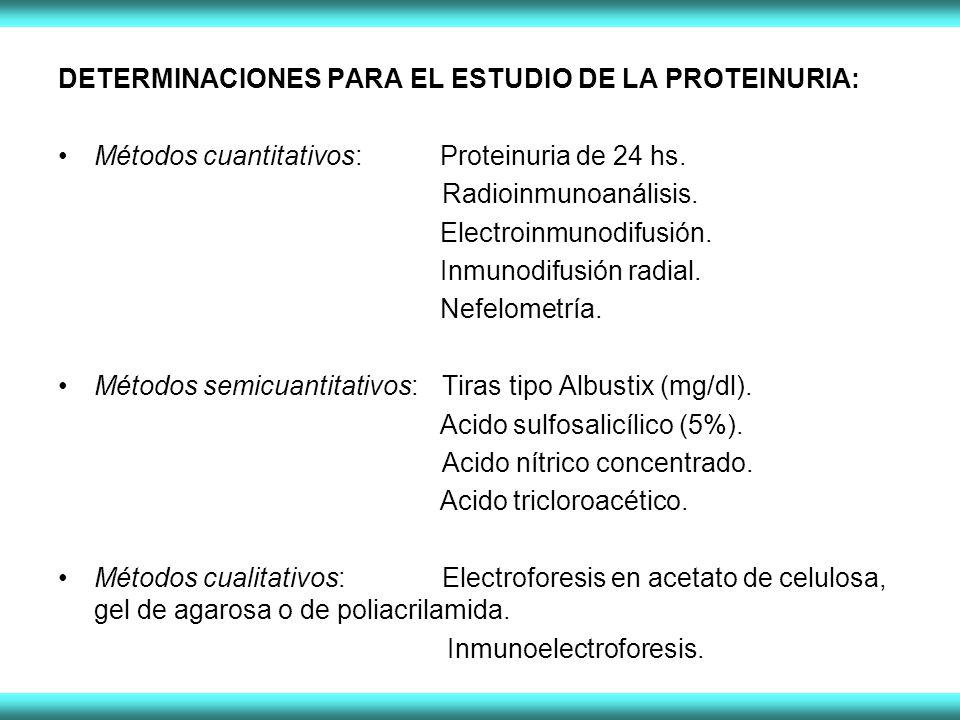 DETERMINACIONES PARA EL ESTUDIO DE LA PROTEINURIA: