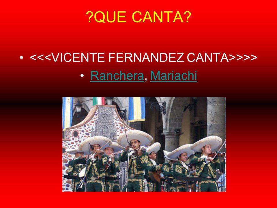 <<<VICENTE FERNANDEZ CANTA>>>>