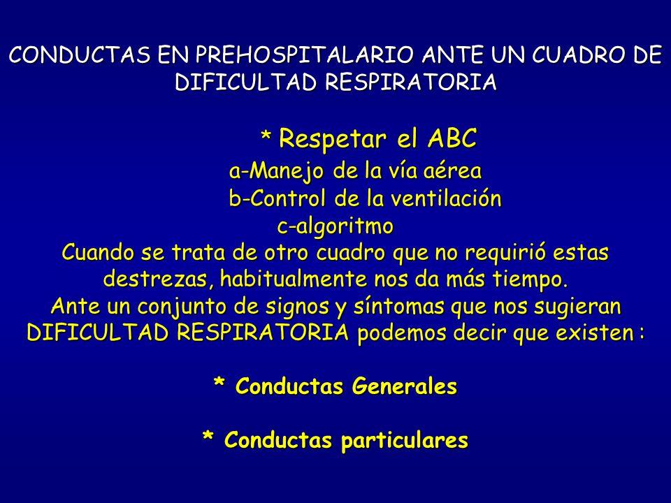 CONDUCTAS EN PREHOSPITALARIO ANTE UN CUADRO DE DIFICULTAD RESPIRATORIA