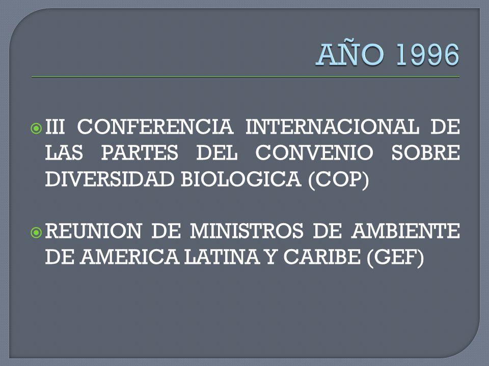 AÑO 1996 III CONFERENCIA INTERNACIONAL DE LAS PARTES DEL CONVENIO SOBRE DIVERSIDAD BIOLOGICA (COP)