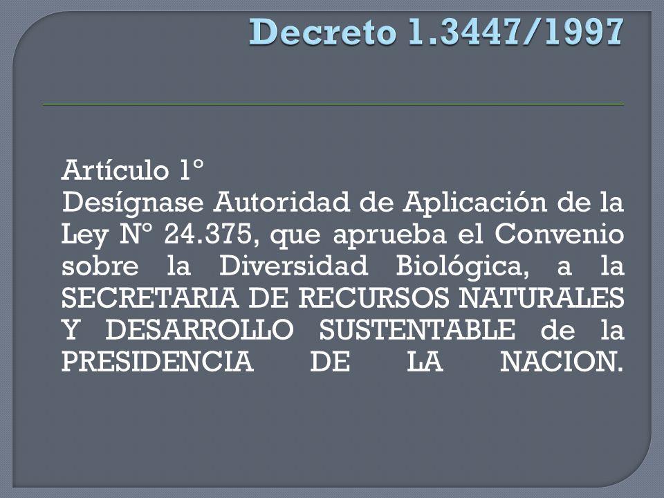Decreto 1.3447/1997 Artículo 1º.