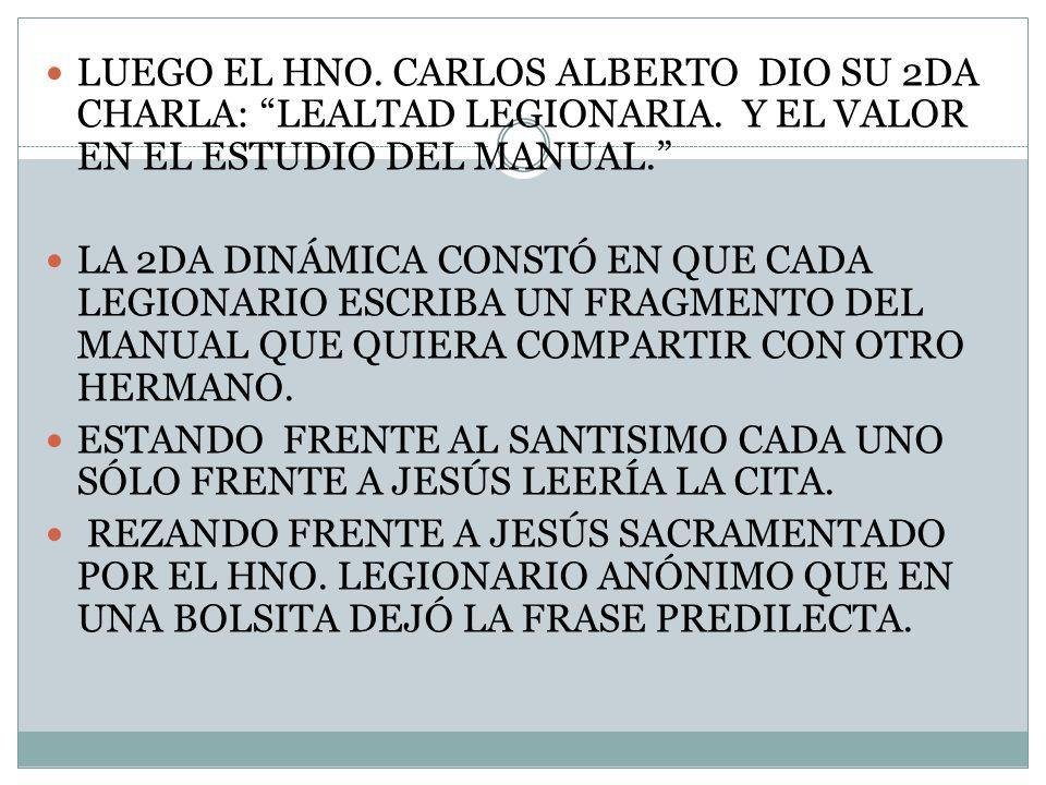 LUEGO EL HNO. CARLOS ALBERTO DIO SU 2DA CHARLA: LEALTAD LEGIONARIA