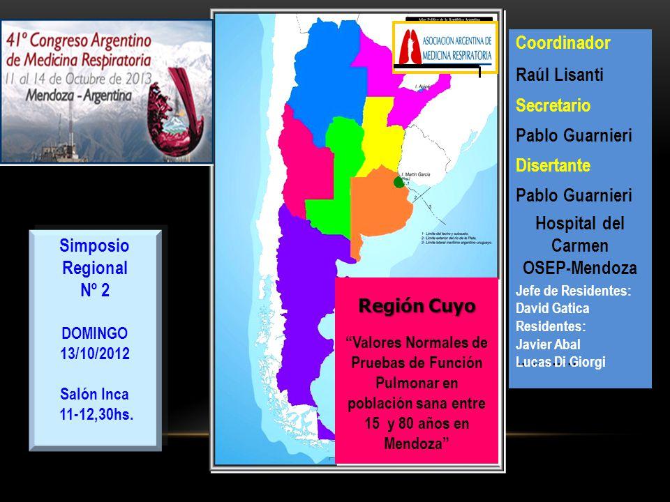 Coordinador Raúl Lisanti Secretario Pablo Guarnieri Disertante Hospital del Carmen OSEP-Mendoza …………