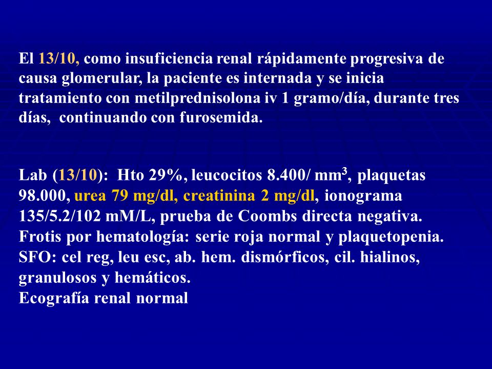 Frotis por hematología: serie roja normal y plaquetopenia.