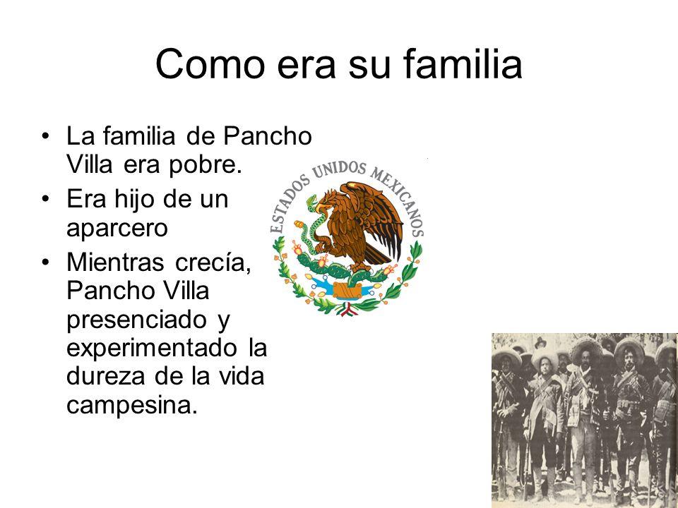 Como era su familia La familia de Pancho Villa era pobre.