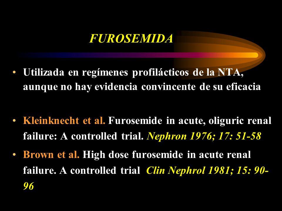 FUROSEMIDA Utilizada en regímenes profilácticos de la NTA, aunque no hay evidencia convincente de su eficacia.