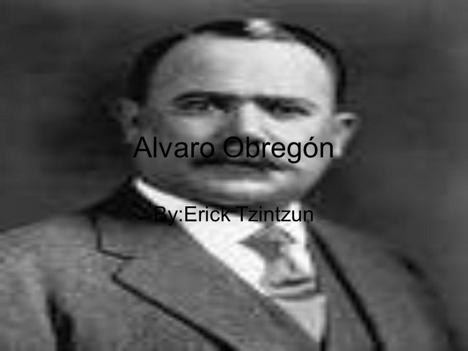 Alvaro Obregón By:Erick Tzintzun