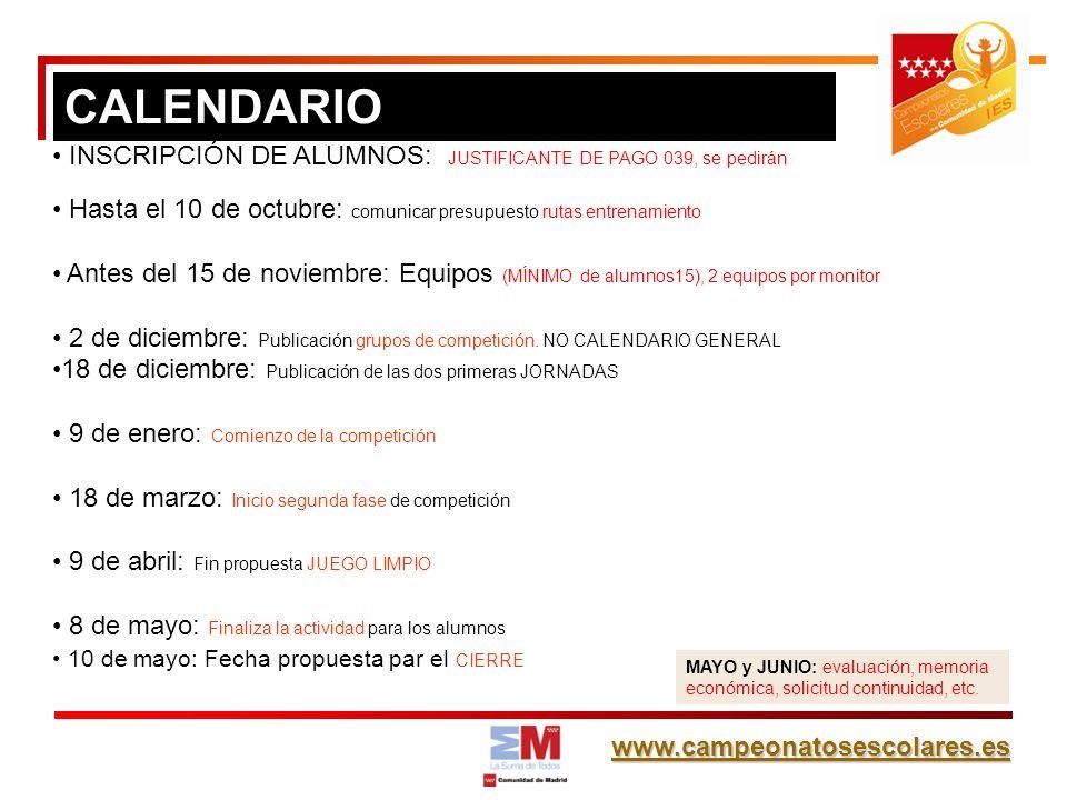 CALENDARIO INSCRIPCIÓN DE ALUMNOS: JUSTIFICANTE DE PAGO 039, se pedirán. Hasta el 10 de octubre: comunicar presupuesto rutas entrenamiento.