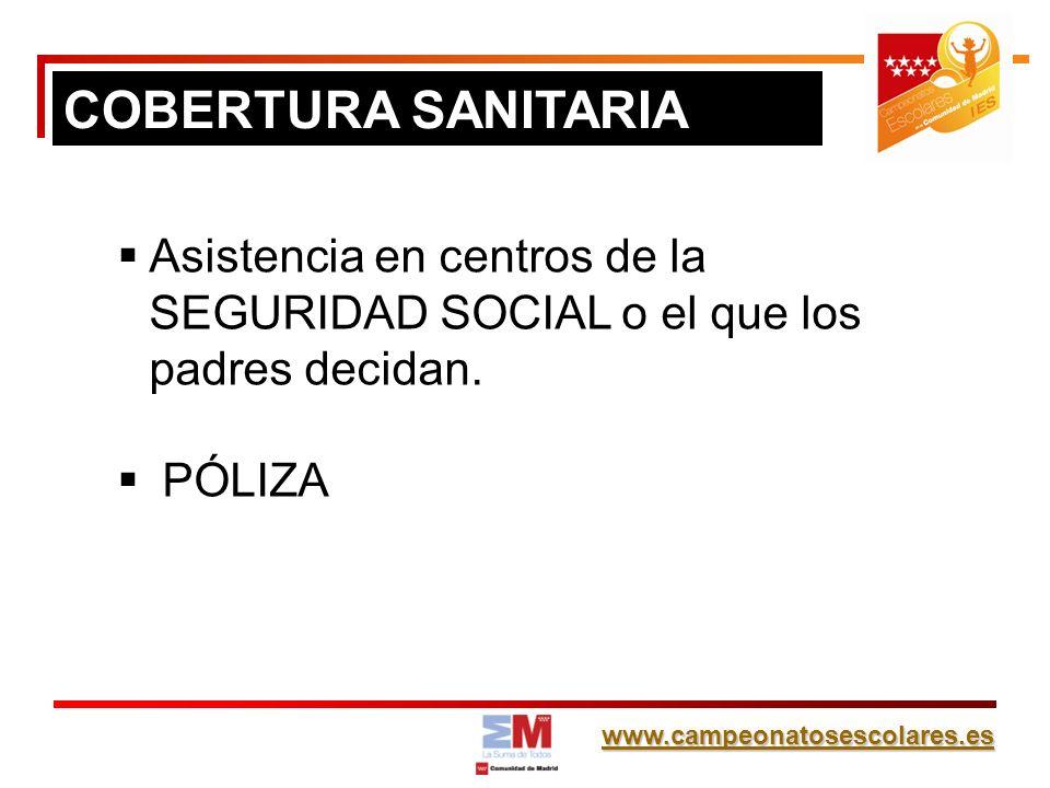 COBERTURA SANITARIAAsistencia en centros de la SEGURIDAD SOCIAL o el que los padres decidan.