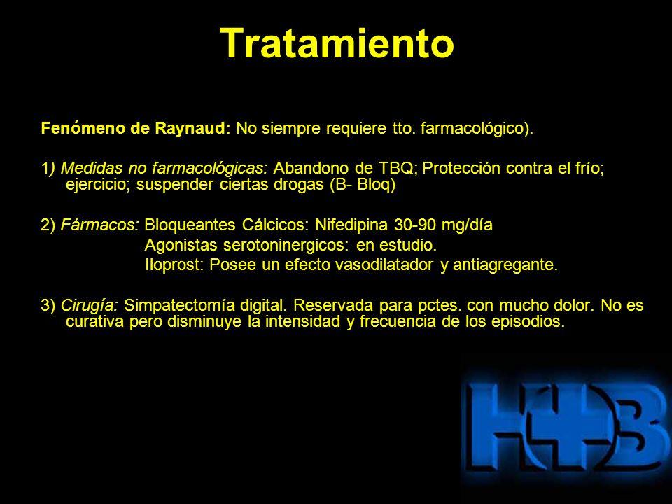 Tratamiento Fenómeno de Raynaud: No siempre requiere tto. farmacológico).