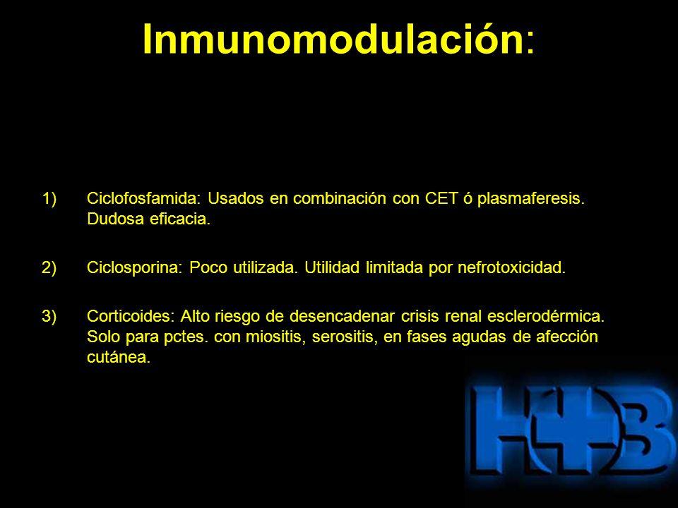 Inmunomodulación: Ciclofosfamida: Usados en combinación con CET ó plasmaferesis. Dudosa eficacia.