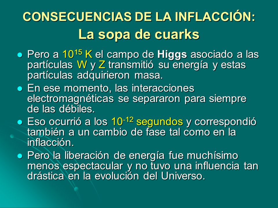 CONSECUENCIAS DE LA INFLACCIÓN: La sopa de cuarks