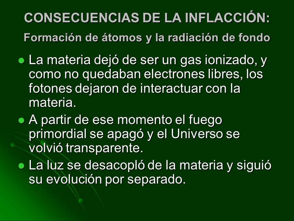 CONSECUENCIAS DE LA INFLACCIÓN: Formación de átomos y la radiación de fondo