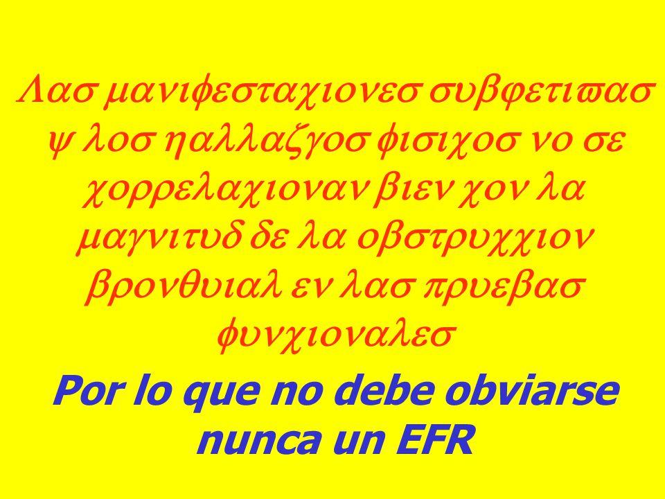 Por lo que no debe obviarse nunca un EFR