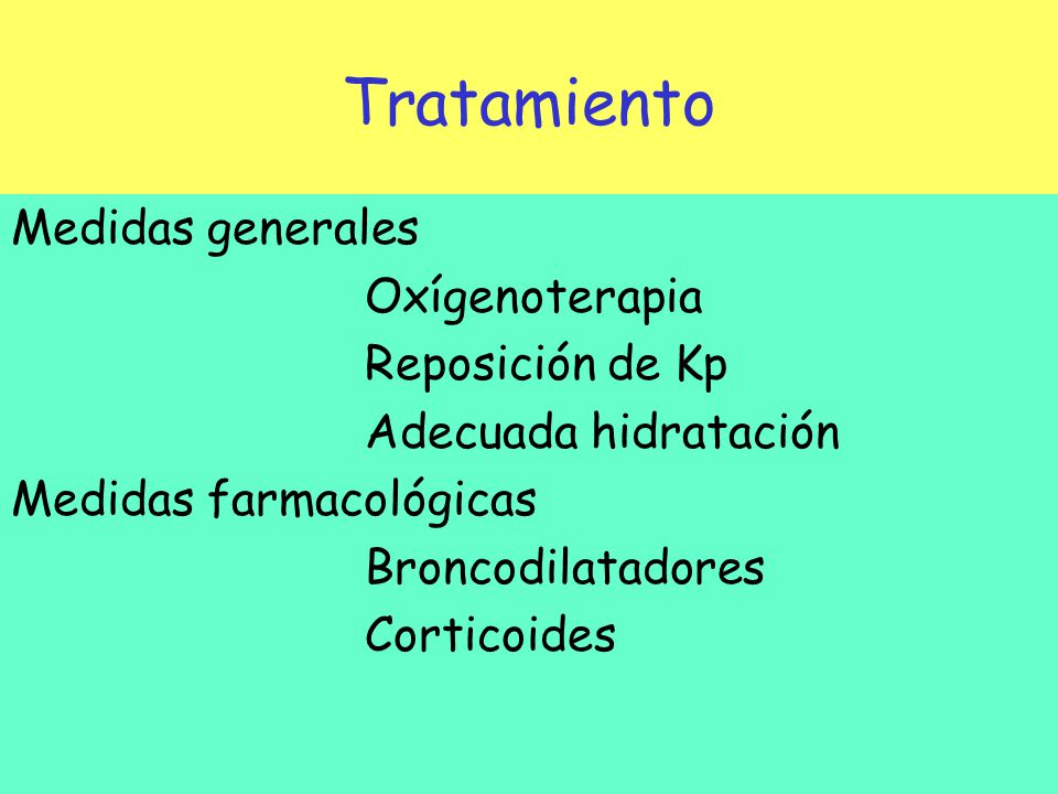 Tratamiento Medidas generales Oxígenoterapia Reposición de Kp