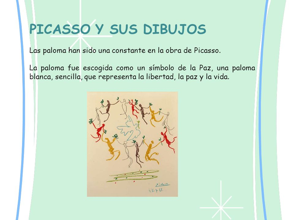 PICASSO Y SUS DIBUJOS Las paloma han sido una constante en la obra de Picasso.