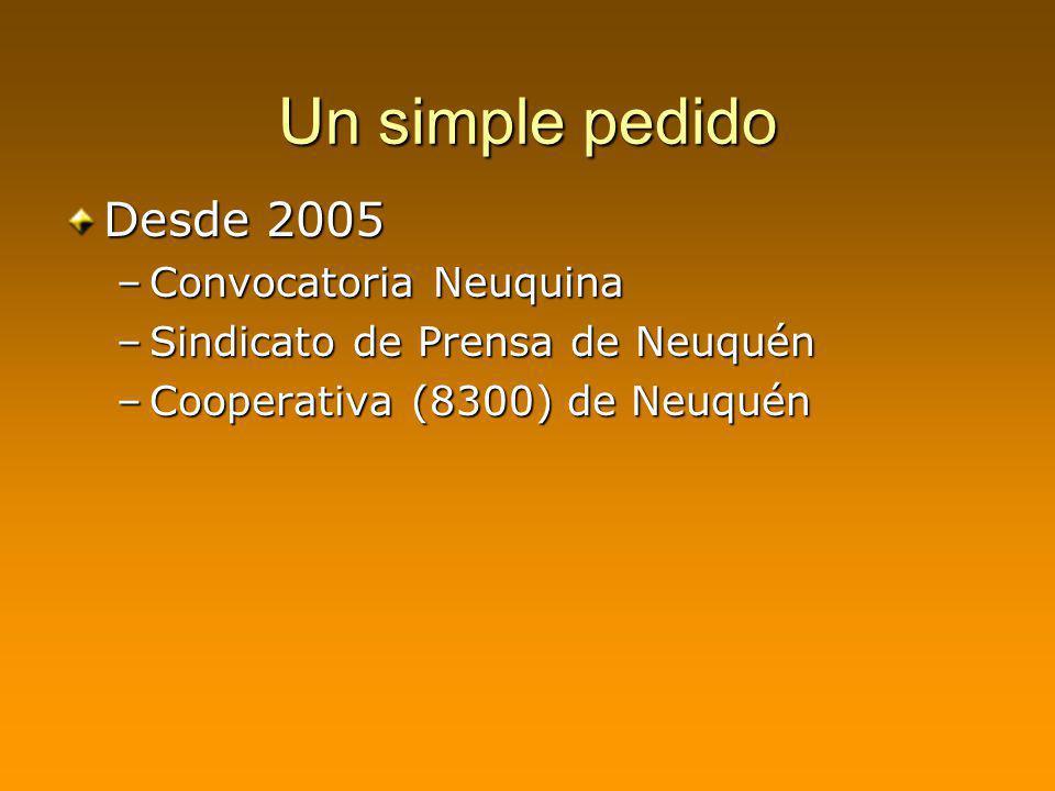 Un simple pedido Desde 2005 Convocatoria Neuquina