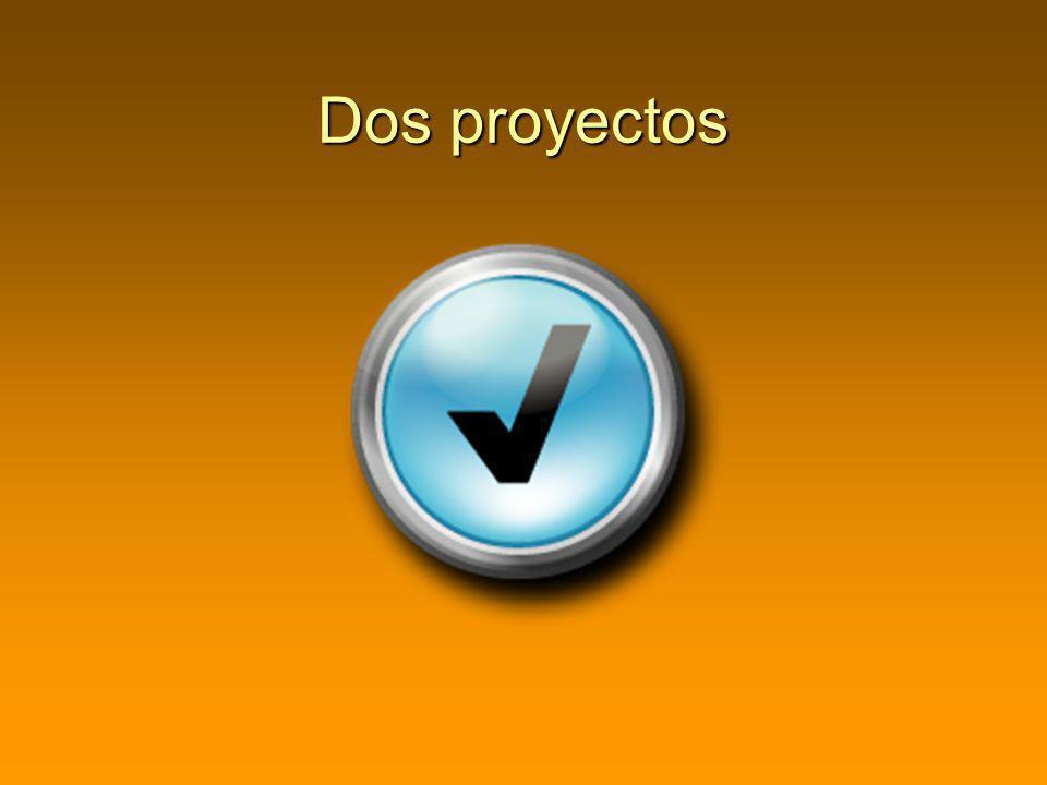 Dos proyectos