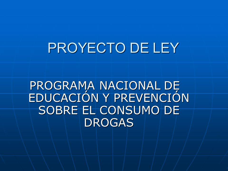 PROGRAMA NACIONAL DE EDUCACIÓN Y PREVENCIÓN SOBRE EL CONSUMO DE DROGAS