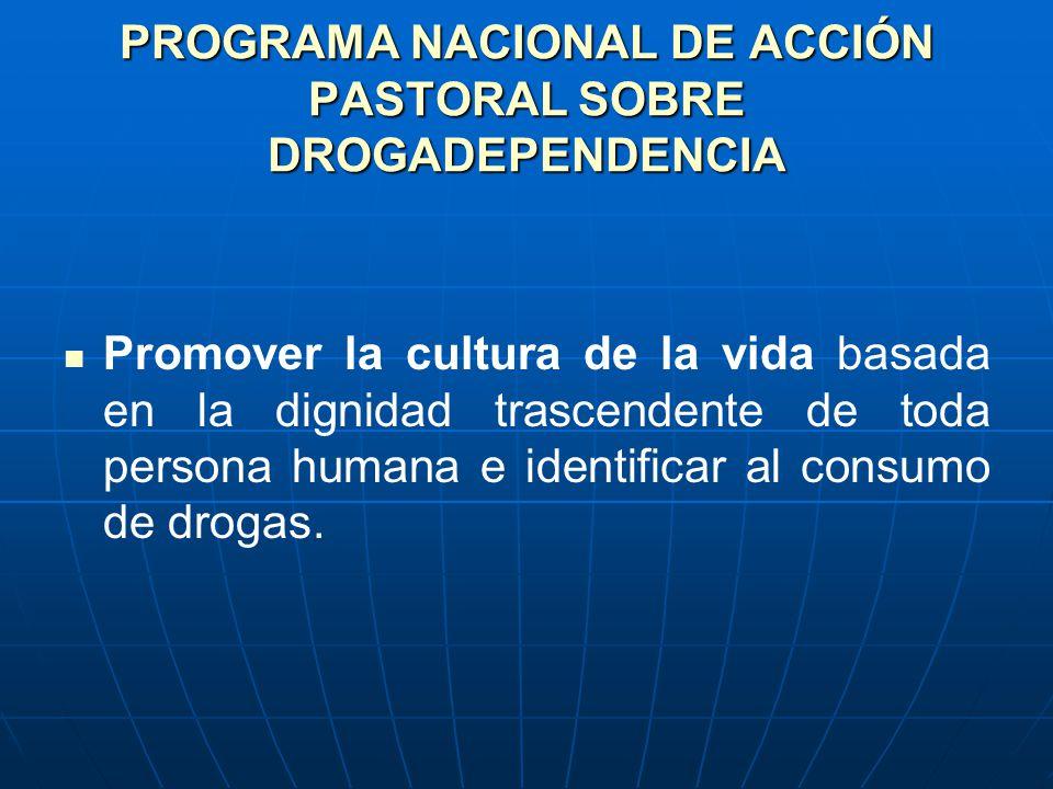 PROGRAMA NACIONAL DE ACCIÓN PASTORAL SOBRE DROGADEPENDENCIA
