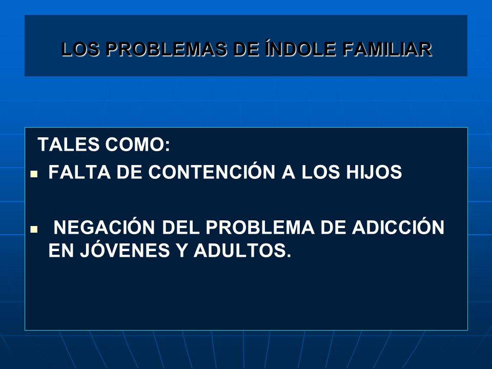 LOS PROBLEMAS DE ÍNDOLE FAMILIAR