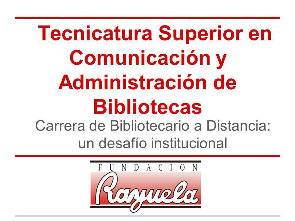 Tecnicatura Superior en Comunicación y Administración de Bibliotecas
