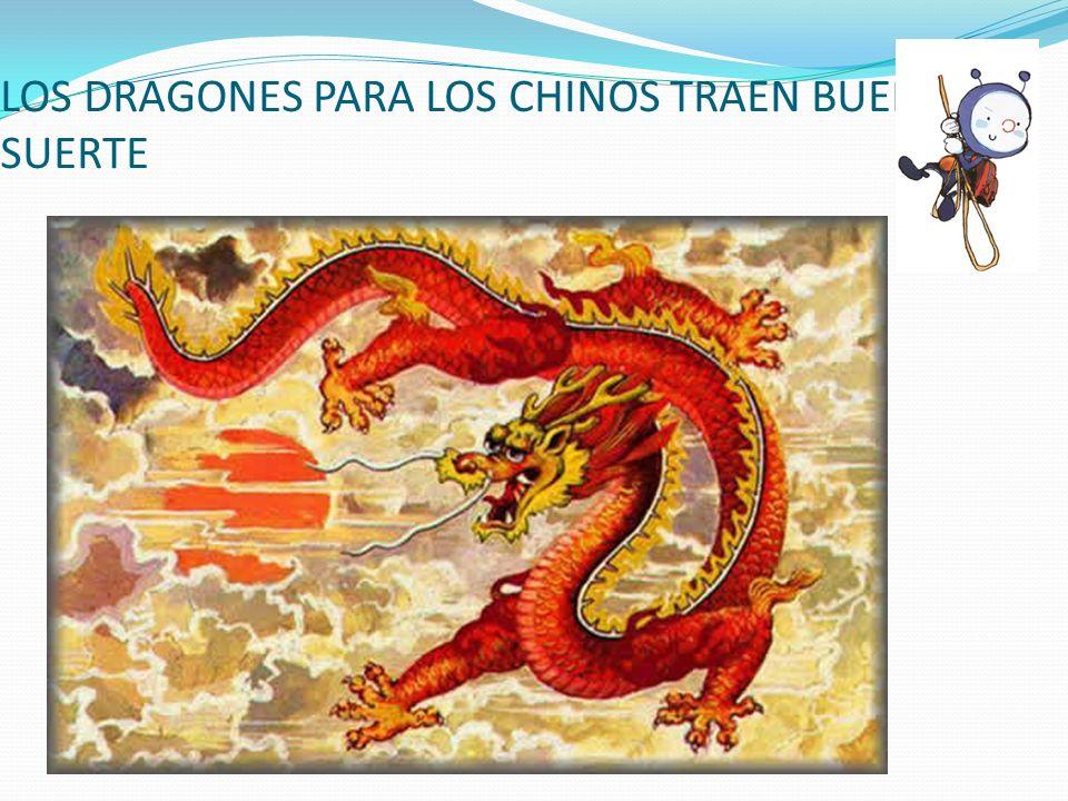 LOS DRAGONES PARA LOS CHINOS TRAEN BUENA SUERTE