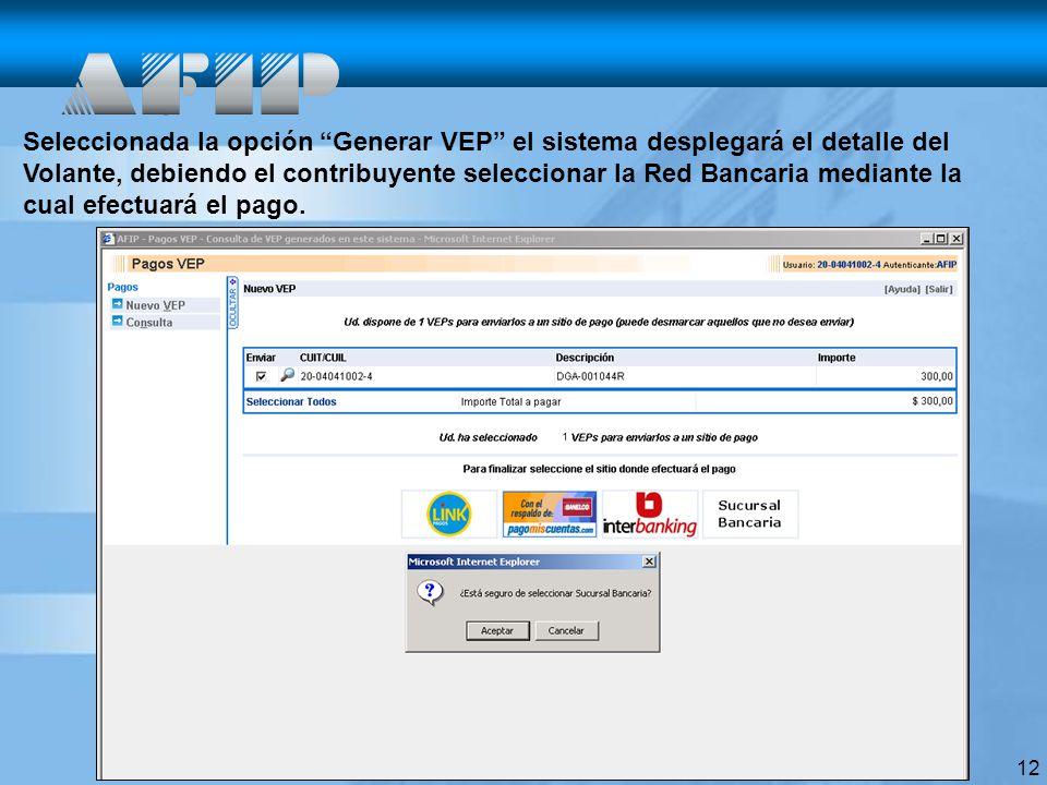 Seleccionada la opción Generar VEP el sistema desplegará el detalle del Volante, debiendo el contribuyente seleccionar la Red Bancaria mediante la cual efectuará el pago.
