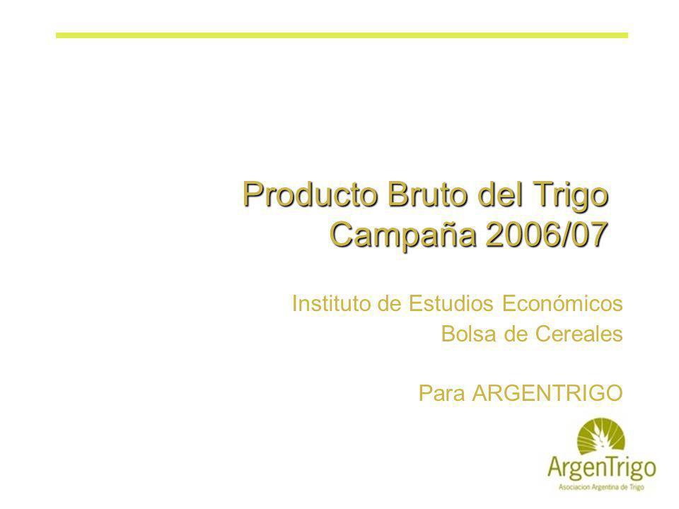 Producto Bruto del Trigo Campaña 2006/07